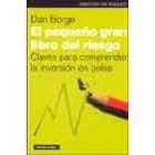 El pequeño gran libro del riesgo. Claves para comprender la inversion en bolsa
