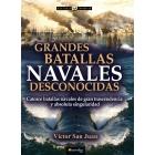 Grandes batallas navales desconocidas. Catorce batallas navales de gran trascendencia y absoluta singularidad