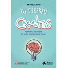 Tu cerebro creativo. Aprende a ser original en todos los aspectos de tu vida