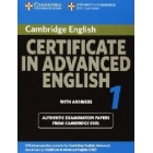 Cambridge Certificate in Advanced English 1 for Updated Exam with  answers