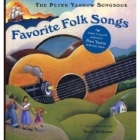 The Peter Yarrow Songbook. Favorite Folk Songs + CD