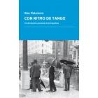 Con ritmo de tango. Un diccionario personal de la Argentina