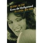 Mujeres de cine. Ecos de Hollywood en España, 1914-1936