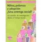 Niñez, pobreza y adopción. ¿Una entrega social?. Un estudio de investigación desde el Trabajo Social