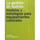 La gestión de teatros: modelos y estrategias para equipamientos culturales