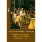La Corte en Europa: Política y religión (Siglos XVI-XVIII)