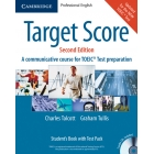 Target Score. Student's Book with Audio CDs (2), Test Booklet with Audio CD and Answer Key (2nd ED) A communicative course for TOEIC Test preparation