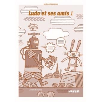 Ludo et ses amis 1. Guide de classe + 2 CDs audio