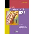 Objectif A2 Livre + CD Audio (Préparation au DELF Scolaire)