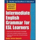 Practice Makes Perfect: Intermediate English Grammar for ESL Learners (Practice Makes Perfect Series)