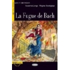 La Fugue de Bach. B1 (Livre + CD)