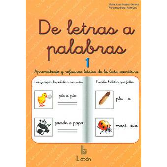 De letras a palabras 1: aprendizaje y refuerzo básico de la lecto-escriptura