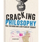 Cracking philosophy: you, this book and 3.000 years of thought