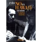Esto no es Hawaii. La historia oculta de La Movida
