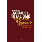 Sociedad mediática y totalismo. Antropología de la comunicación. Vol. 2