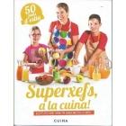 Superxefs, a la cuina- 50 plats d'estiu. Receptes per a nens i nenes per cuinar amb tota la família
