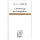 L'archéologie philosophique (Séminaire du Collège de France 2013-2014)