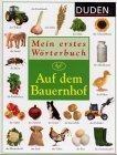DUDEN Mein erstes Wörterbuch- Auf dem Bauernhof