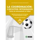 LA COORDINACIÓN: CIRCUITOS INTEGRADOS. TAREAS DE ENTRENAMIENTO EN FÚTBOL. Materiales adecuados para la Formación de Técnicos Deportivos en Fútbol