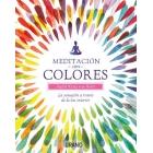 Meditación con colores. La sanación a través de la luz interior