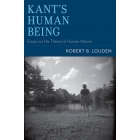 Kant's human being: essays on his theory of human nature