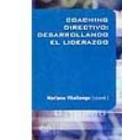 Coaching directivo: desarrollando el liderazgo
