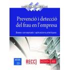 Prevenció i detecció del frau en l'empresa. Bases conceptuals i aplicacions pràctiques