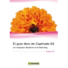 El gran libro de Captivate 5.5: Un impulso decisivo al e-learning
