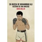 En busca de Muhammad Ali. Historia de una amistad