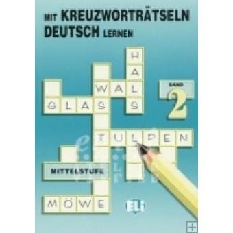Mit Kreuzworträtseln Deutsch lernen. Band 2