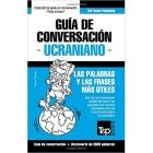 Guía de Conversación Español-Ucraniano y Vocabulario Temático de 3000 Palabras
