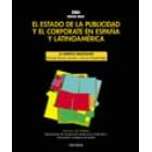 El estado de la publicidad y el corporarte en España y Latinoamérica. Informe anual 2004