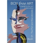 BCN free Art. A guide to free art in Barcelona. O1: The Port and Barceloneta
