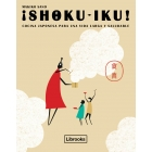 ¡Shoku-Iku!. Cocina japonesa para una vida larga y saludable