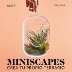 Miniscapes. Crea tu propio terrario