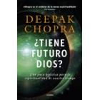 ¿Tiene futuro Dios?Una guía práctica para la espiritualidad de nuestro tiempo.