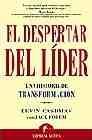 El despetar del líder. Una historia de transformación