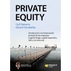Private Equity. Introducción a la financiación privada de las empresas (capital riesgo, capital expansión, LBO y turnaround)