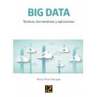 Big Data: Técnicas herramientas y aplicaciones