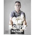 Bake it simple. Pastelería fácil con Oriol Balaguer