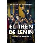 El tren de Lenin. Los orígenes de la Revolución Rusa
