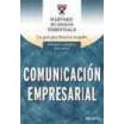 Comunicación empresarial. Una guía para directivos ocupados. Enfoques y conceptos para avanzar