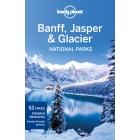 Banff, Jasper & Glacier National Parks. Lonely Planet (inglés)