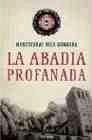 La abadía profanada. La novela que recrea la búsqueda del Grial en Montserrat