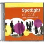 Spotlight on CAE. Audio CDs