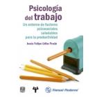 Psicología del trabajo.Un entorno de factores psicosociales saludables para la productividad