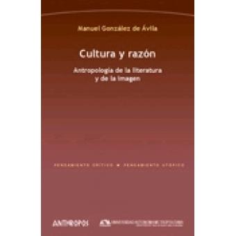 Cultura y razón. Antropología de la literatura y de la imagen