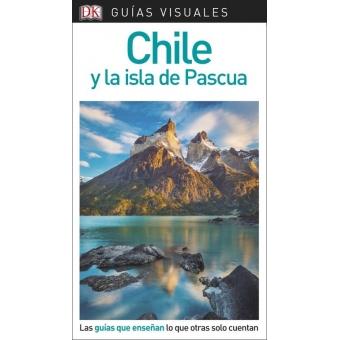 Chile y la Isla de Pascua. Guía Visual