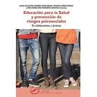 Educación para la Salud y prevención de riesgos psicosociales en adolescentes y jóvenes.
