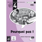 Pourquoi pas! 4. Cahier d'exercices + CD (Version ESO)